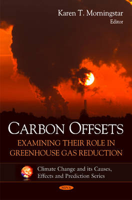 Carbon Offsets: Examining their Role in Greenhouse Gas Reduction (Hardback)