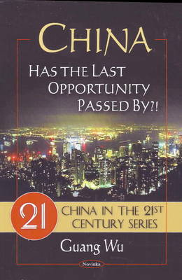 China: Has the Last Opportunity Passed By?! (Paperback)