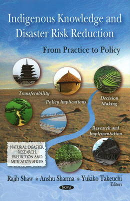 Indigenous Knowledge & Disaster Risk Reduction: From Practice to Policy (Hardback)
