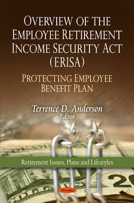 Overview of the Employee Retirement Income Security Act (ERISA): Protecting Employee Benefit Plan (Paperback)