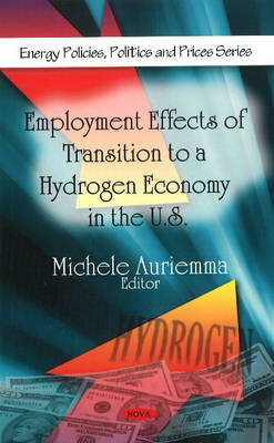 Employment Effects of Transition to a Hydrogen Economy in the U.S. (Hardback)