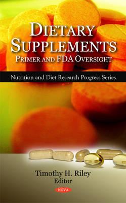 Dietary Supplements: Primer & FDA Oversight (Hardback)