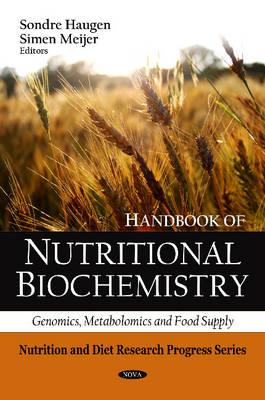 Handbook of Nutritional Biochemistry: Genomics, Metabolomics & Food Supply (Hardback)