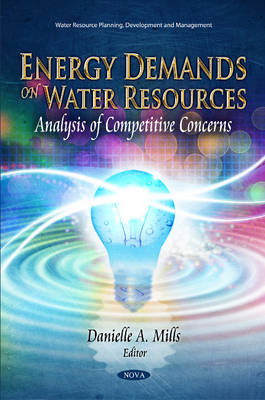 Energy Demands on Water Resources: Analysis of Competitive Concerns (Hardback)