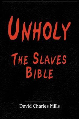 Unholy the Slaves Bible (Hardback)