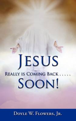 Jesus Really Is Coming Back.....Soon! (Paperback)