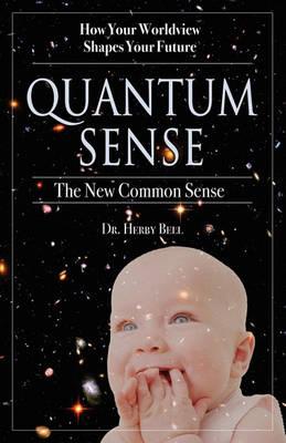 Quantum Sense: The New Common Sense (Paperback)