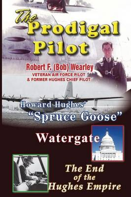 The Prodigal Pilot, the End of the Hughes Empire (Paperback)