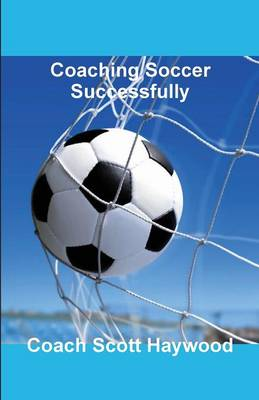Coaching Soccer Successfully (Paperback)