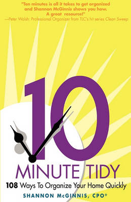The 10 Minute Tidy: 108 Ways to Organize Home Quickly (Paperback)