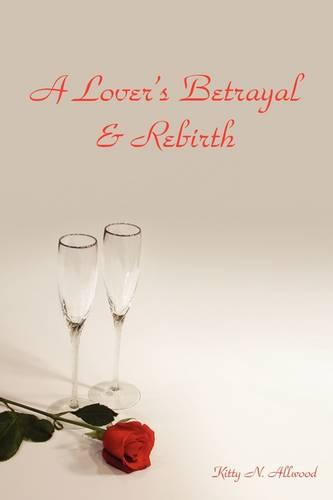 A Lover's Betrayal & Rebirth (Paperback)