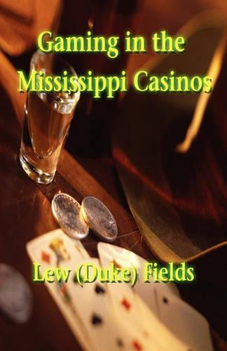 Gaming in the Mississippi Casinos (Paperback)