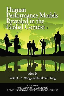 Human Performance Models Revealed in the Global Context - Adult Education Special Topics: Theory, Research and Practice in Lifelong Learning (Paperback)