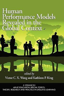 Human Performance Models Revealed in the Global Context - Adult Education Special Topics: Theory, Research and Practice in Lifelong Learning (Hardback)