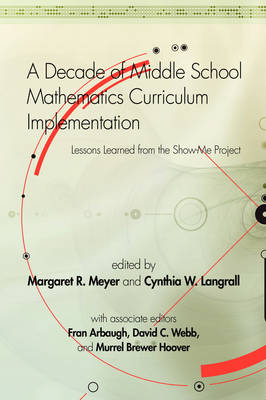 A Decade of Middle School Mathematics Curriculum Implementation: Lessons Learned from the Show-me Project - Research in Mathematics Education (Paperback)