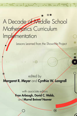 A Decade of Middle School Mathematics Curriculum Implementation: Lessons Learned from the Show-me Project - Research in Mathematics Education (Hardback)