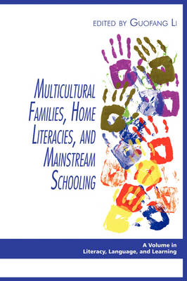 Multicultural Families, Home Literacies, and Mainstream Schooling - Literacy, Language & Learning (Paperback)