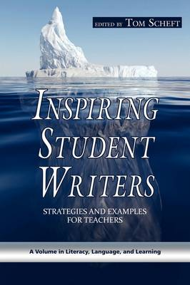 Inspiring Student Writers: Strategies and Examples for Teachers - Literacy, Language & Learning (Paperback)