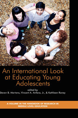 An International Look at Educating Young Adolescents - Handbook of Research in Middle Level Education (Hardback)