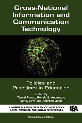 Cross-national Information and Communication Technology Policies and Practices in Education - Research in Educational Policy: Local, National & Global Perspectives (Paperback)