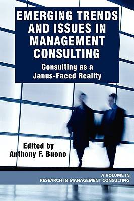 Emerging Trends and Issues in Management Consulting: Consulting as a Janus-faced Reality - Research in Management Consulting (Paperback)