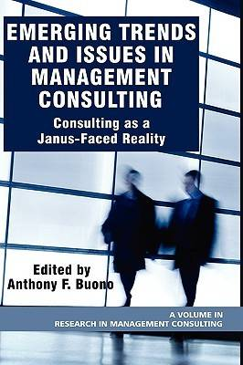 Emerging Trends and Issues in Management Consulting: Consulting as a Janus-faced Reality - Research in Management Consulting (Hardback)