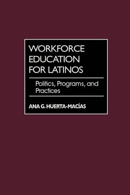 Workforce Education for Latinos (Gpg) (PB) (Paperback)