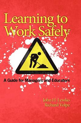 Learning to Work Safely: A Guide for Managers and Educators (Hardback)