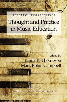 Research Perspectives: Thought and Practice in Music Education - Advances in Music Education Research (Paperback)