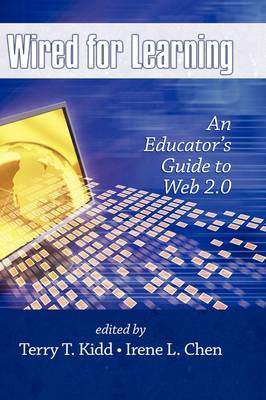 Wired for Learning: An Educators Guide to Web 2.0 (Hardback)