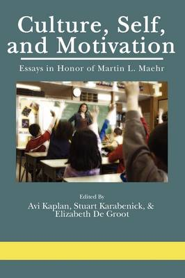 Culture, Self, and, Motivation: Essays in Honor of Martin L. Maehr (Paperback)
