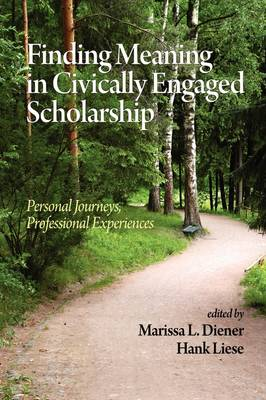 Finding Meaning in Civically Engaged Scholarship: Personal Journeys, Professional Experiences (Paperback)