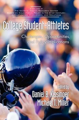 College Student-athletes: Challenges, Opportunities, and Policy Implications (Hardback)