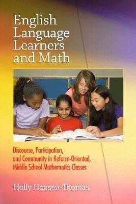English Language Learners and Math: Discourse, Participation, and Community in Reform-oriented, Middle School Mathematics Classes (Paperback)