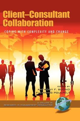 Client-consultant Collaboration: Coping with Complexity and Change - Research in Management Consulting (Hardback)