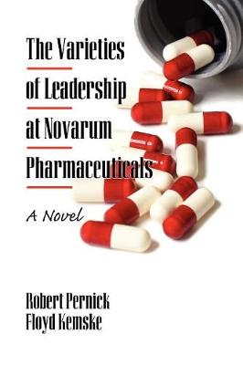 The Varieties of Leadership at Novarum Pharmaceuticals: A Novel (Paperback)