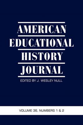 American Educational History Journal v. 36, No. 1 & 2 2009: The Official Journal of the Organization of Educational Historians (Paperback)