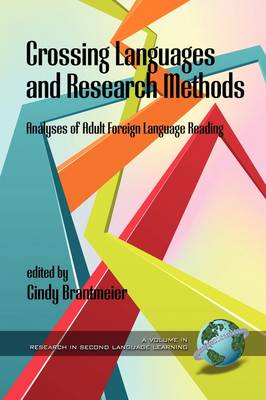 Crossing Languages and Research Methods: Analyses of Adult Foreign Language Reading - Research in Second Language Learning (Paperback)