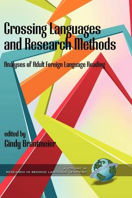 Crossing Languages and Research Methods: Analyses of Adult Foreign Language Reading - Research in Second Language Learning (Hardback)
