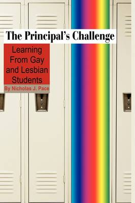 The Principal's Challenge: Learning from Gay and Lesbian Students (Hardback)