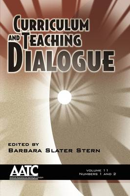 Curriculum and Teaching Dialogue v.11, issue 1&2 (Paperback)