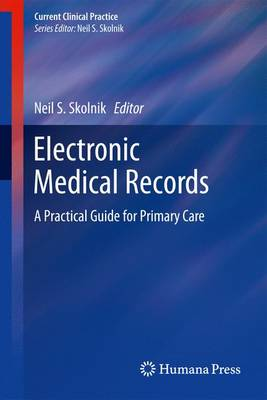 Electronic Medical Records: A Practical Guide for Primary Care - Current Clinical Practice (Paperback)