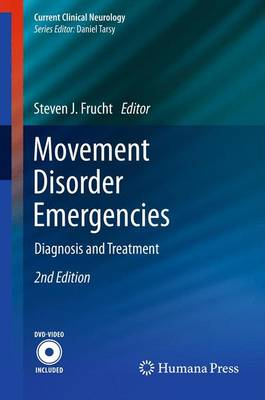 Movement Disorder Emergencies: Diagnosis and Treatment - Current Clinical Neurology (Hardback)