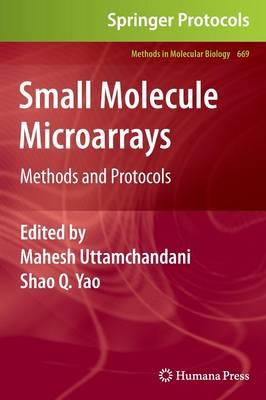 Small Molecule Microarrays: Methods and Protocols - Methods in Molecular Biology 669 (Hardback)