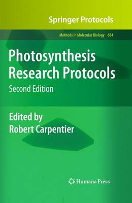 Photosynthesis Research Protocols - Methods in Molecular Biology 684 (Hardback)