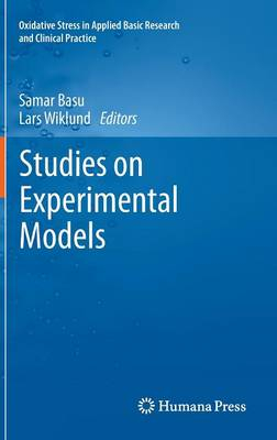 Studies on Experimental Models - Oxidative Stress in Applied Basic Research and Clinical Practice (Hardback)
