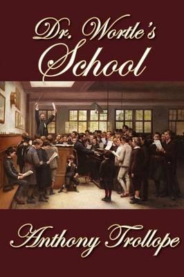 Dr. Wortle's School (Hardback)