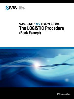 SAS/STAT 9.2 User's Guide: The LOGISTIC Procedure (Book Excerpt) (Paperback)