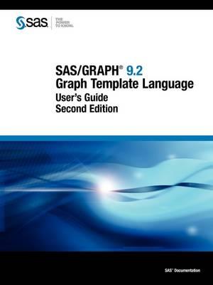 SAS/Graph 9.2: Graph Template Language User's Guide, Second Edition (Paperback)