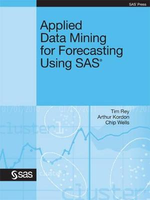 Applied Data Mining for Forecasting Using SAS (Paperback)